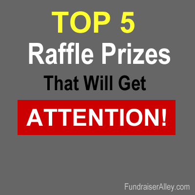 Top 5 Raffle Prizes That Will Get Attention!