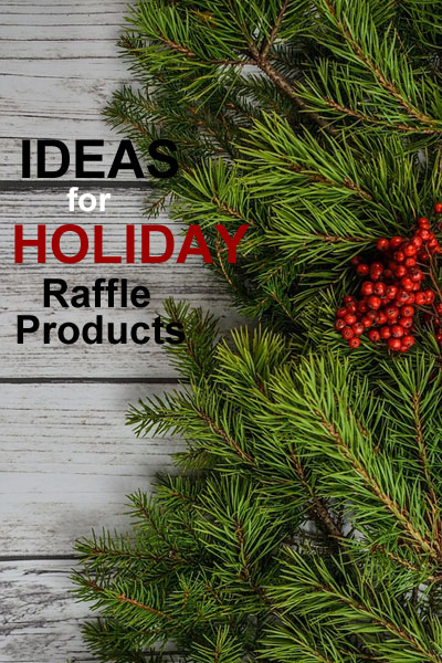 Ideas for Holiday Raffle Products