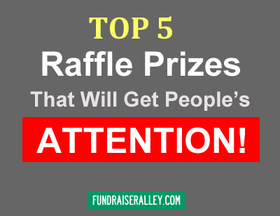 Top 5 Raffle Prizes That Will Get People's Attention!