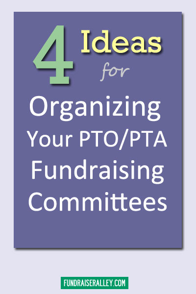 4 Ideas for Organizing Your PTO/PTA Fundraising Committees