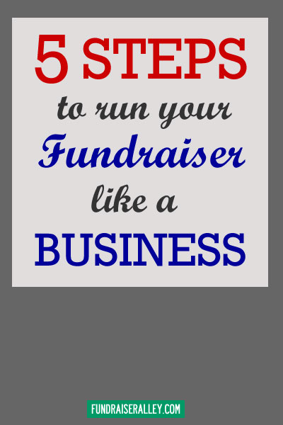 5 Steps to Run Your Fundraiser Like a Business