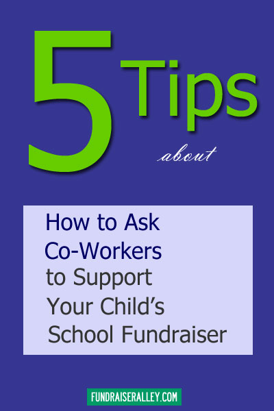 5 Tips About Asking Co-Workers to Support Your Child's School Fundraiser