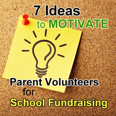 7 Ideas to Motivate Parent Volunteers for School Fundraising