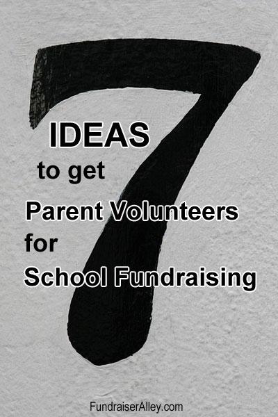 7 Ideas to get Parent Volunteers for School Fundraising