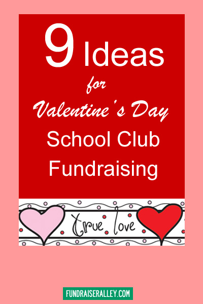 9 Ideas for Valentine's Day School Club Fundraising