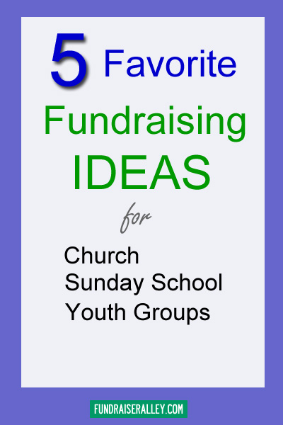 5 Favorite Fundraising Ideas for Church, Sunday School, Youth Groups