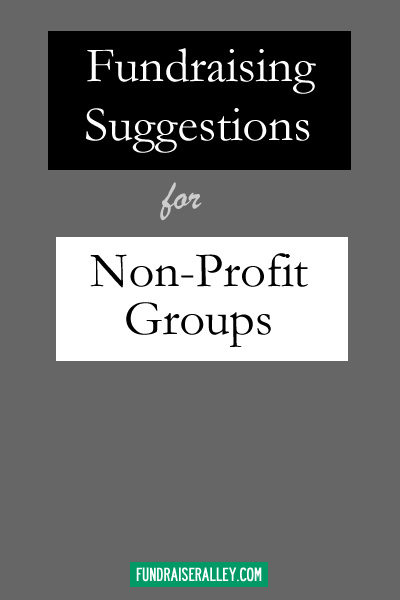 Fundraising Suggestions for Non-Profit Groups