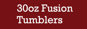 30oz Fusion Tumblers for Fundraising