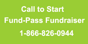 Start Fund-Pass Fundraiser 1-866-826-0944