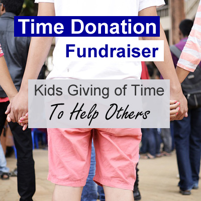 Time Donation Fundraiser - Kids Giving of Time To Help Others