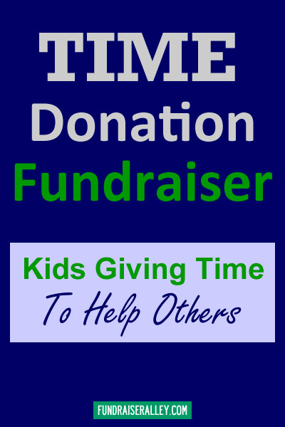 Time Donation Fundraiser - Kids Giving Time To Help Others