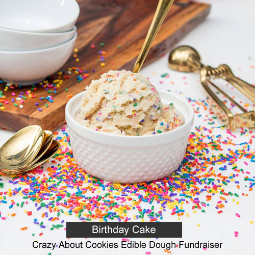 Crazy About Cookies Edible Dough Fundraiser - Birthday Cake