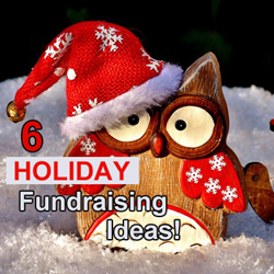 6 Holiday Fundraising Ideas