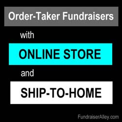 Order-Taker Fundraisers w/online store and ship-to-home