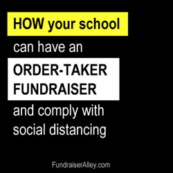 How Your School can have an Order-Taker Fundraiser and comply with social distancing