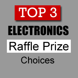 Top 3 Electronics Raffle Prize Choices