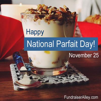 November 25 - National Parfait Day