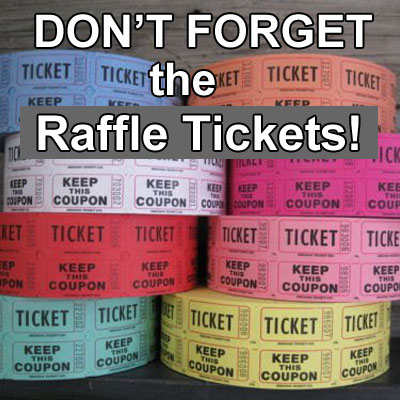 Don't Forget the Raffle Tickets