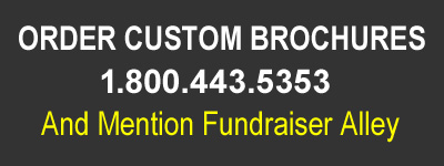 Order Custom Brochures, 1.800.443.5353, and Mention Fundraiser Alley