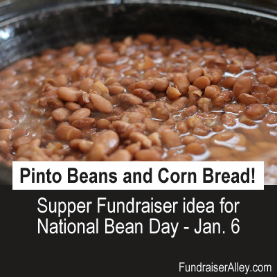Pinto Beans and Corn Bread, Supper Fundraiser Idea for National Bean Day, Jan 6