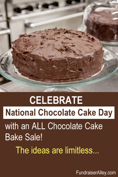 Celebrate National Chocolate Cake Day with an ALL Chocolate Cake Bake Sale! The ideas are limitless...