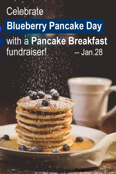 Celebrate Blueberry Pancake Day, Jan 28, with a Pancake Breakfast fundraiser!