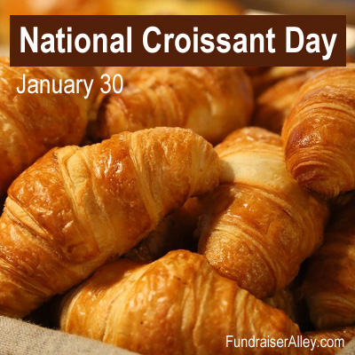 National Croissant Day, January 30