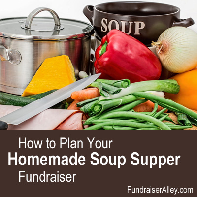 How to Plan Your Homemade Soup Supper Fundraiser