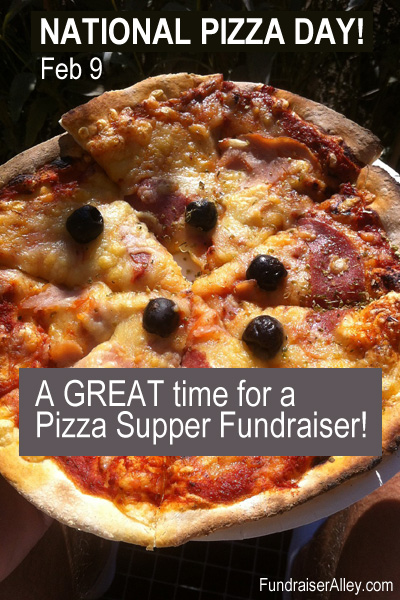 National Pizza Day, Feb 9, A Great Time for a Pizza Supper Fundraiser