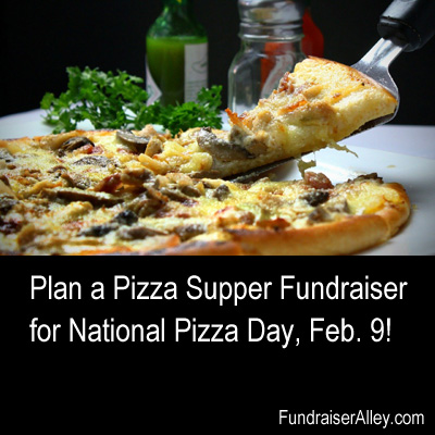 Plan a Pizza Supper Fundraiser for National Pizza Day, Feb 9