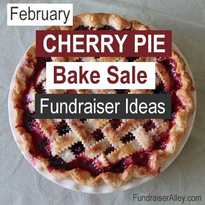 February Cherry Pie Bake Sale Fundraiser Ideas