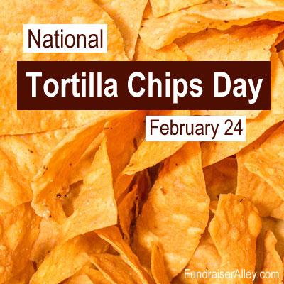 National Tortilla Chips Day, Feb 24