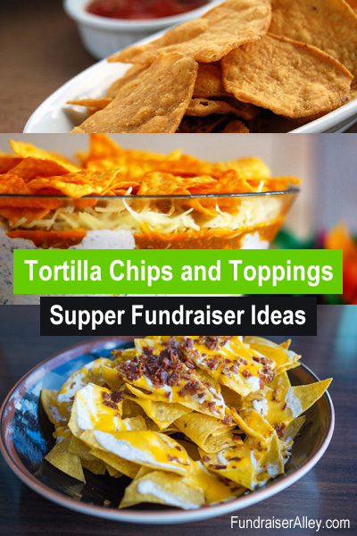 Tortilla Chips and Toppings Supper Fundraiser Ideas