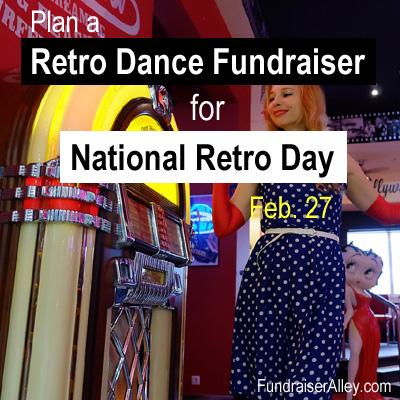 Plan a Retro Dance Fundraiser for National Retro Day, Feb 27