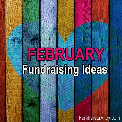 February Fundraising Ideas