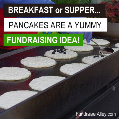 Breakfast or Supper...Pancakes are a Yummy Fundraising Idea!
