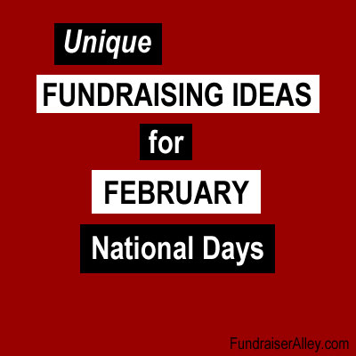 Unique Fundraising Ideas for February National Days