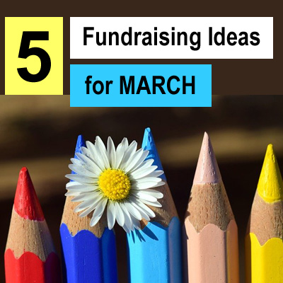 5 Fundraising Ideas for March