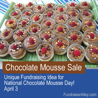 Chocolate Mousse Sale - Unique fundraising idea for National Chocolate Mousse Day, April 3