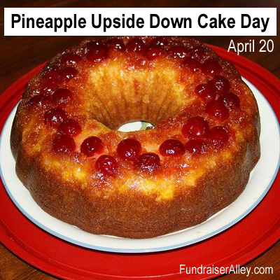 National Pineapple Upside Down Cake Day, April 20
