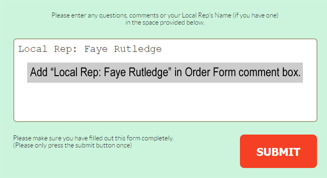Add Local Rep: Faye Rutledge in Order Form Comment Box