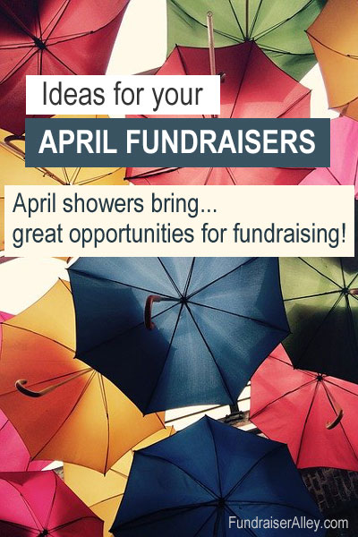 Ideas for your April Fundraisers - April showers bring great opportunities for fundraising!