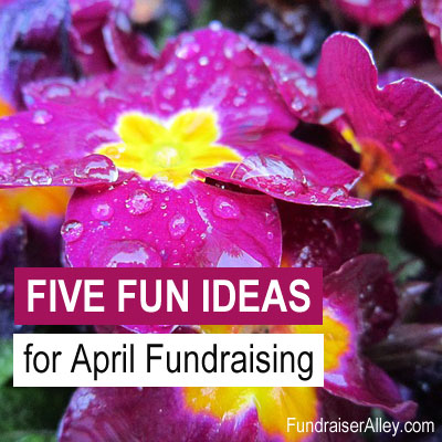 Five Fun Ideas for April Fundraising