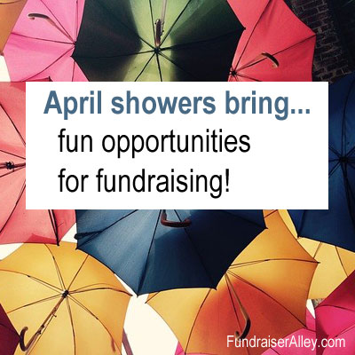 April showers bring fun opportunities for fundraising!