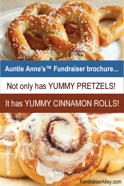 Auntie Annes Fundraiser brochure, not only has yummy pretzels, it has yummy cinnamon rolls!