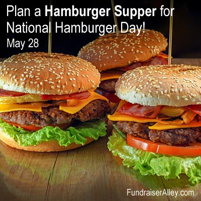 Plan a Hamburger Supper for National Hamburger Day, May 28