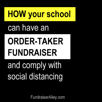 How Your School Can Have an Order-Taker Fundraiser and Still Comply With Social Distancing