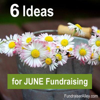 6 Ideas for June Fundraising