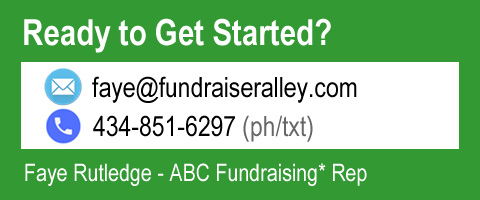 Ready to Get Started? faye@fundraiseralley.com or 434-851-6297