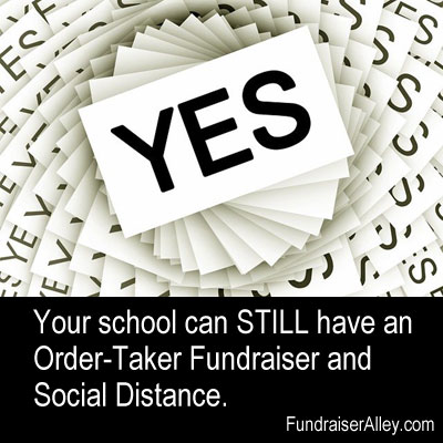 Yes, your school can STILL have an order-taker fundraiser and social distance.